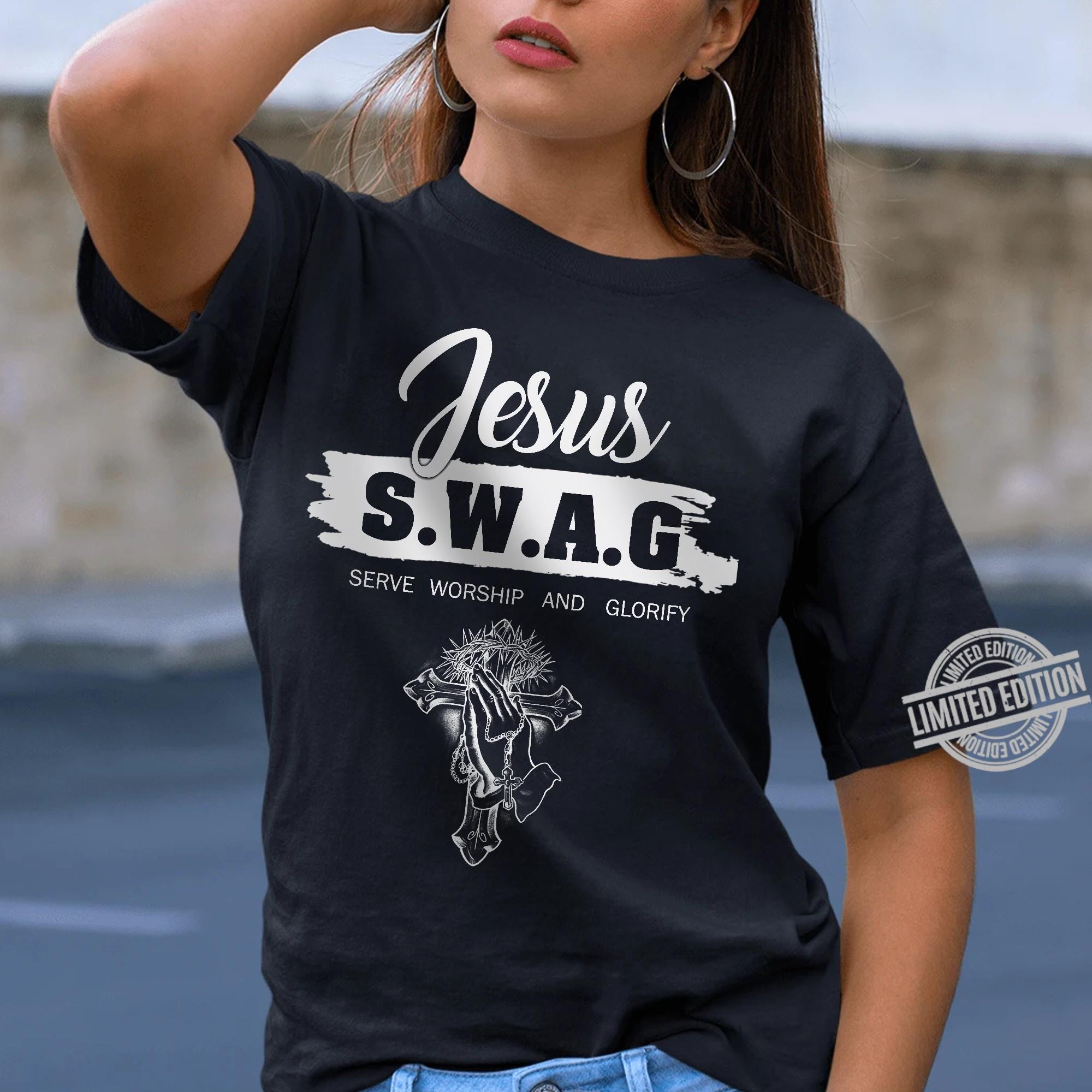 Jesus S.W.A.G Serve Sorship And Glorify Shirt