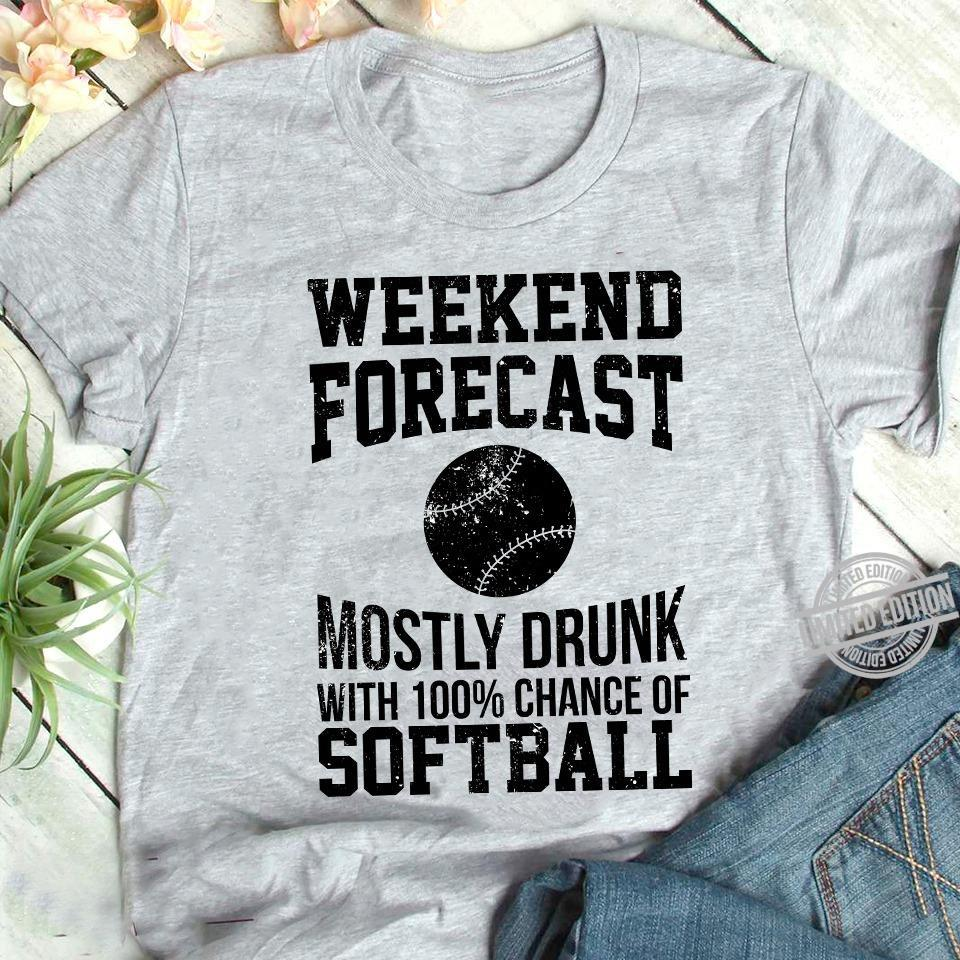 Weekend Forecast Mostly Drunk With 100% Chance Of Softball Shirt