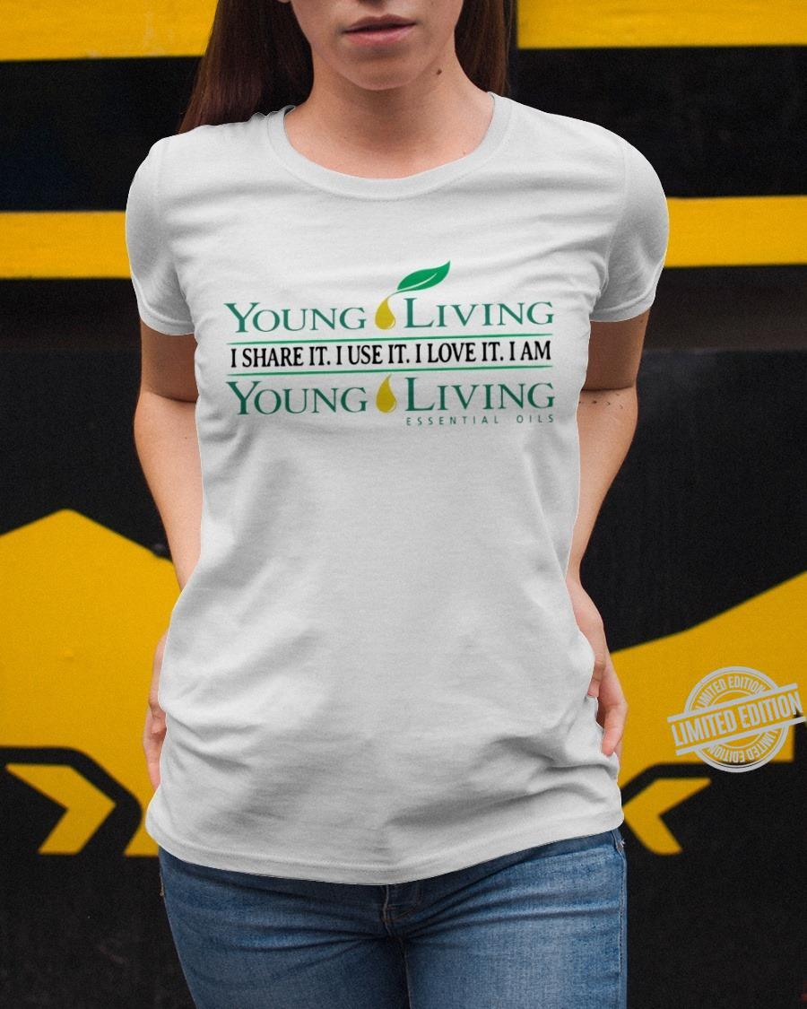 Young Living I Share It I Use It Love It I Am Young Living Shirt